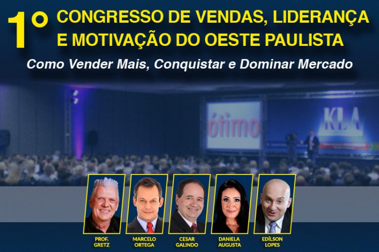 1º Congresso de Vendas, Liderança e Motivação do oeste Paulista